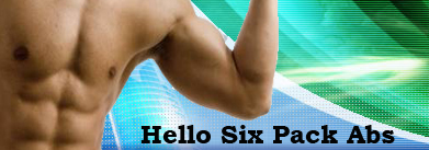 hello six pack abs  get six pack abs quickly six weeks